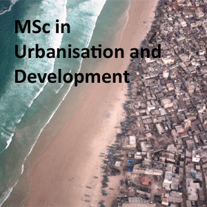 MSc Urbanisation and Development