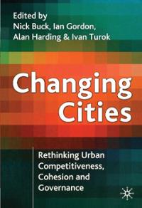 changing-cities-rethinking-urban-competitiveness-cohesion-governance-nick-buck-paperback-cover-art